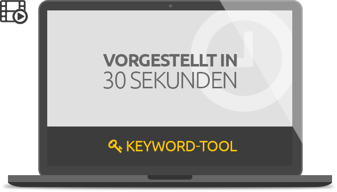 Keyword Tool: Vorgestellt in 30 Sekunden