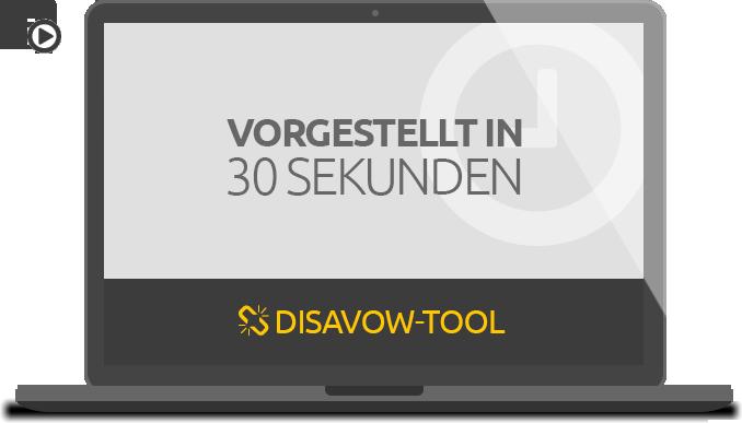 Disavow Tool: Vorgestellt in 30 Sekunden