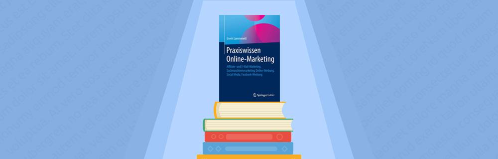"""Die 7. Auflage des Buches """"Praxiswissen Online-Marketing"""" von Erwin Lammenett"""