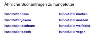 """Screenshot einer Suchergebnisseite bei Google mit dem Abschnitt """"Ähnliche Suchanfragen zu Hundefutter"""""""